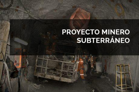 Proyecto Minero Subterráneo