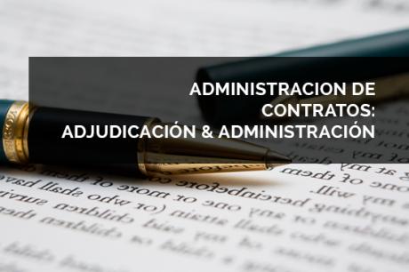Administración de Contratos: Adjudicación & Administración