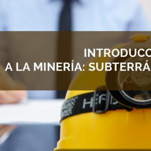 Introducción a Minería Subterránea