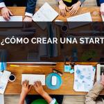 ¿Cómo crear una startup?